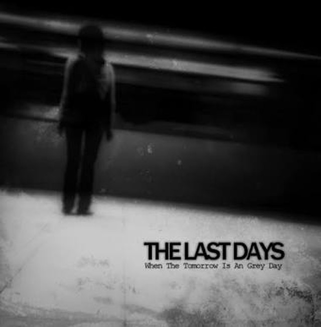 【USED】THE LAST DAYS / When the tomorrow of a grey day