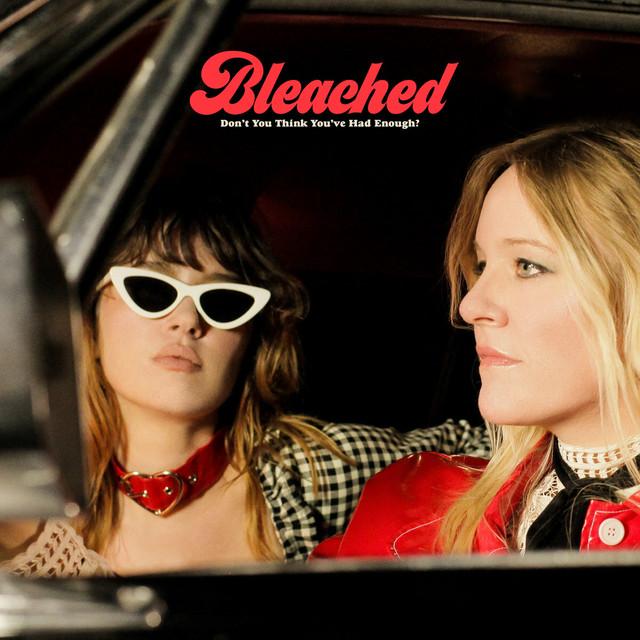 Bleached / Don't You Think You've Had Enough?(Ltd LP)