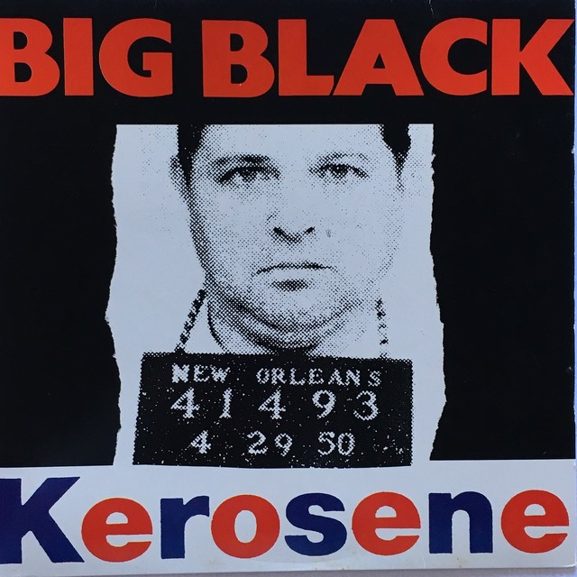 【LP・米盤】Big Black  /  Kerosene