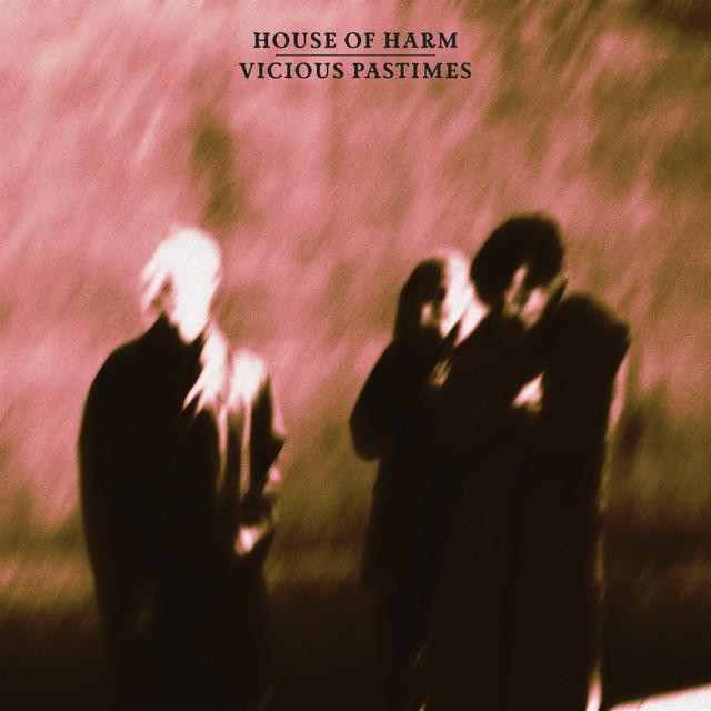 House of Harm / Vicious Pastimes(300 Ltd Green LP)
