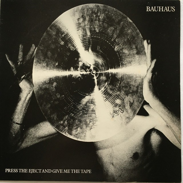 【LP + 7inch・英盤】Bauhaus / Press The Eject And Give Me The Tape