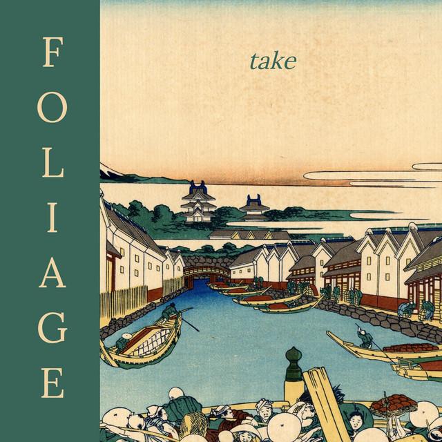 Foliage / Take(250 Ltd LP)