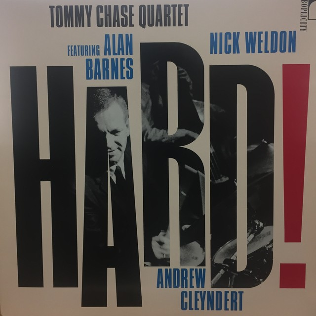 Hard! / Tommy Chase Quartet Featuring Alan Barnes, Nick Weldon, Andrew Cleyndert