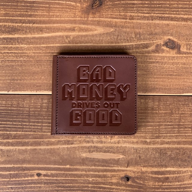"""BAD MONEY DRIVES OUT GOOD"" SQUARE COIN WALLET TAN"