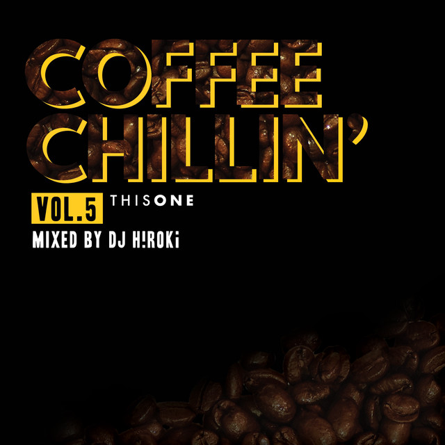 [MIX CD] DJ H!ROKi / COFFEE CHILLIN' -vol.5-