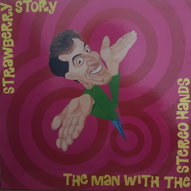 THE MAN WITH THE STEREO HANDS  / STRAWBERRY STORY
