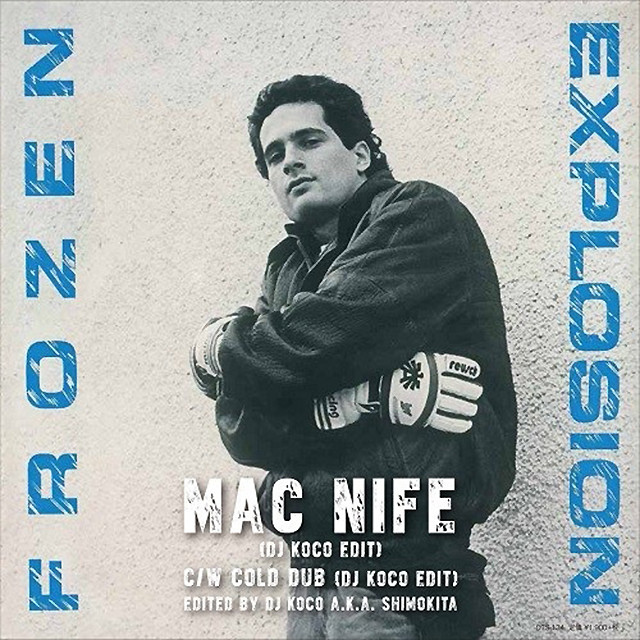 """【残りわずか/7""""】Frozen Explosion - Mac Nife (DJ KOCO EDIT)"""