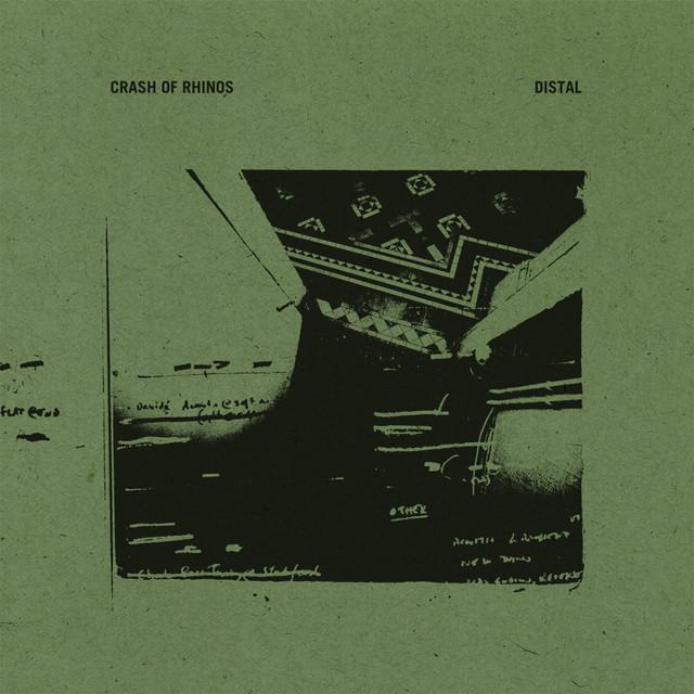 Crash of Rhinos「Distal」