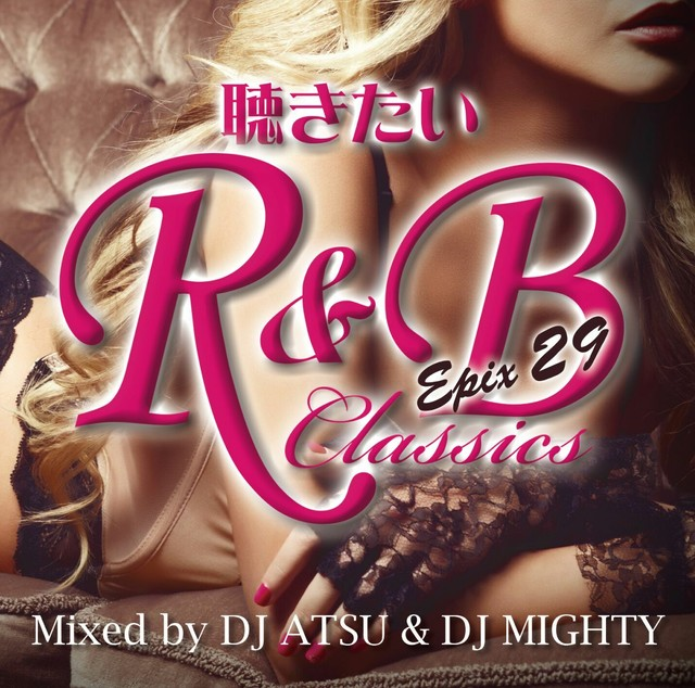 MYBEST OF R&B 2018 -PARTY & RELAX- / Mixed by DJ ATSU