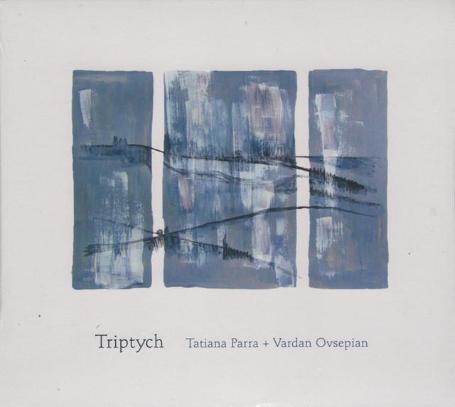 Tatiana Parra + Vardan Ovsepian 「Triptych」(Independent)