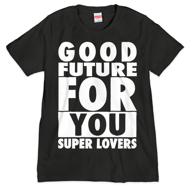 SUPER LOVERS good future for you/スーパーラヴァーズTシャツ