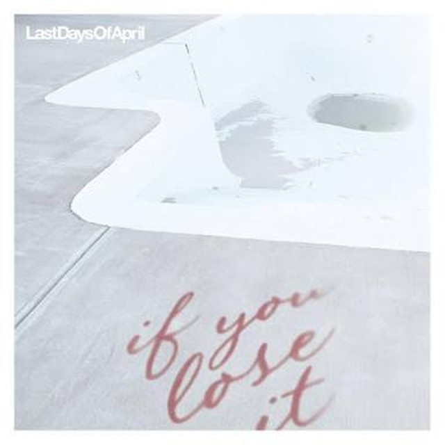 【USED】Last Days Of April / If You Lose It