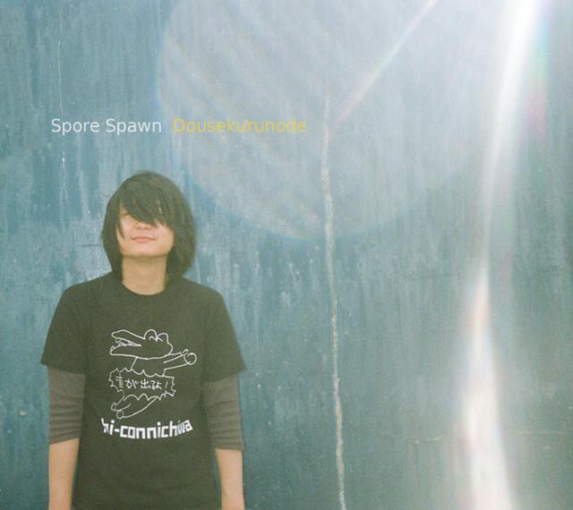 Spore Spawn – Dousekurunode(CD)