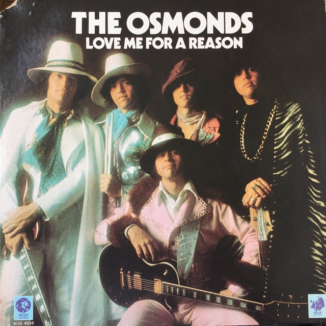 The Osmonds ‎– Love Me For A Reason
