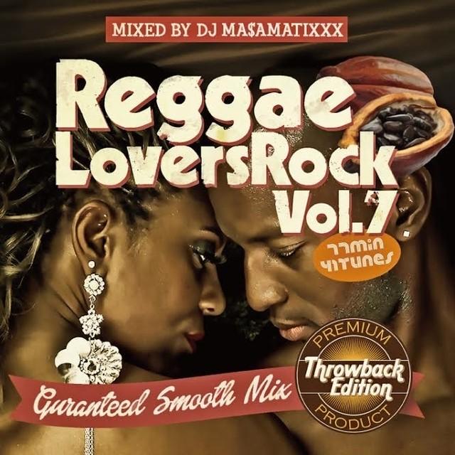 【9月25日発売】REGGAE LOVERS ROCK vol.7 / DJ MA$AMATIXXX ( RACY BULLET )