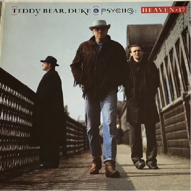 【LP・英盤】Heaven 17 / Teddy Bear, Duke & Psycho