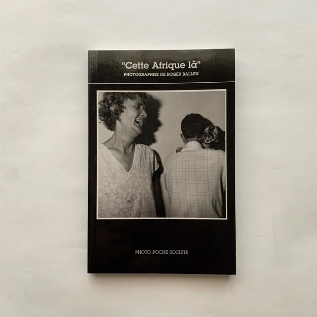 PHOTO POCHE SOCIETE   /  Cette Afrique Ia   /  ロジャー・バレン