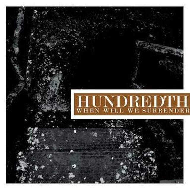 【DISTRO】Hundredth / When Will We Surrender
