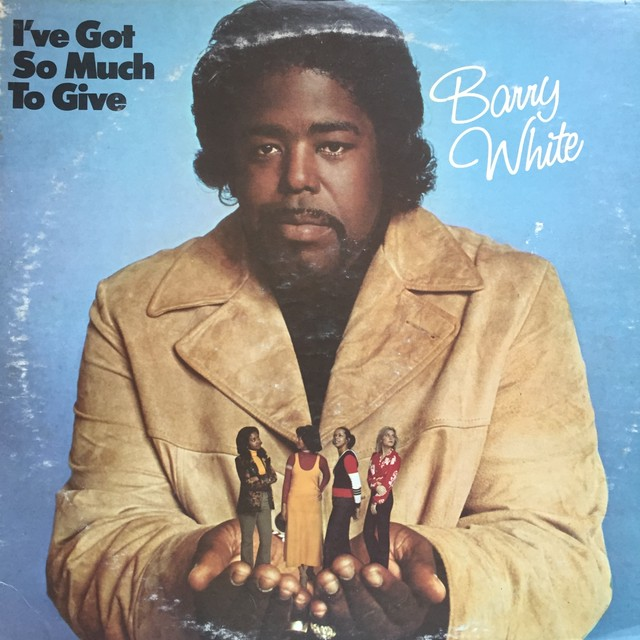 Barry White ‎– I've Got So Much To Giv