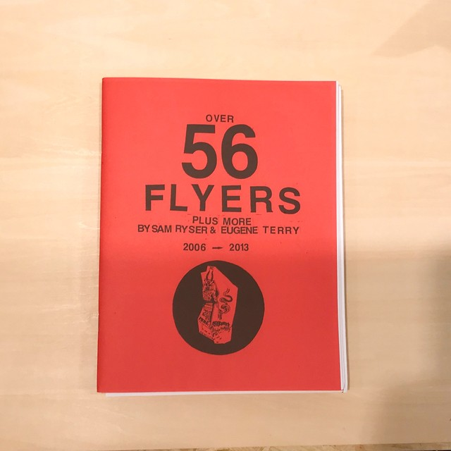 56 FLYERS 2006-2013 / SAM RYSER & EUGEN TERRY