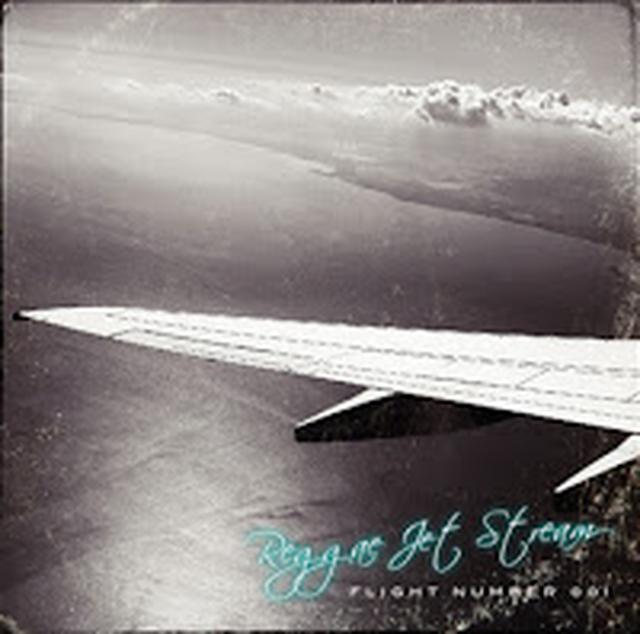 REGGAE JET STREAM -FLIGHT NUMBER 001- Mixed by リズム・オブ・ライフ