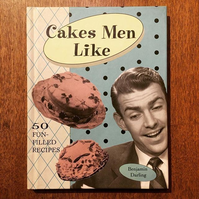 料理の本「Cakes Men Like/Benjamin Darling」 - メイン画像