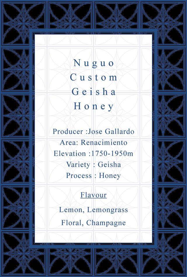 Nuguo  Custom Geisha Honey