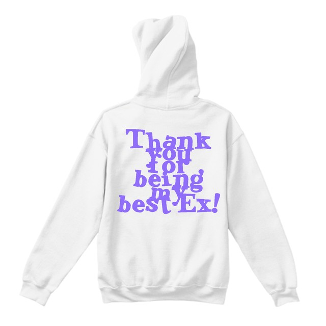 Thank you Ex! Hoodie