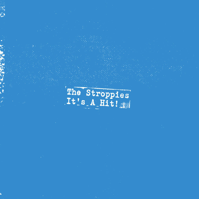The Stroppies / It's A Hit!(500 Ltd 7inch)