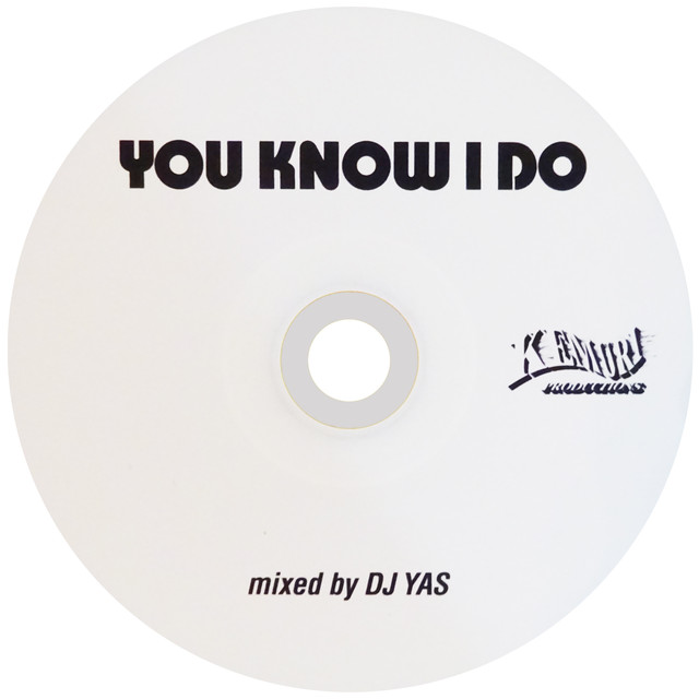 [ MIX CD ] DJ YAS / YOU KNOW I DO