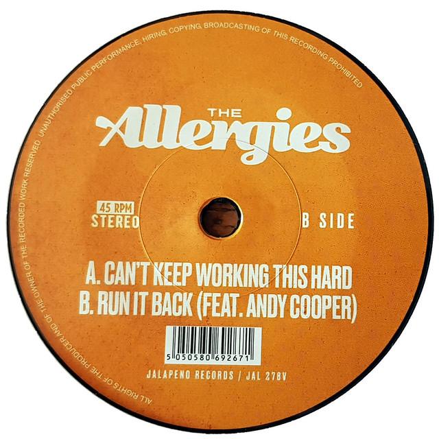 """【残りわずか/7""""】The Allergies - Can't Keep Wirking This Hard / Run It Back"""