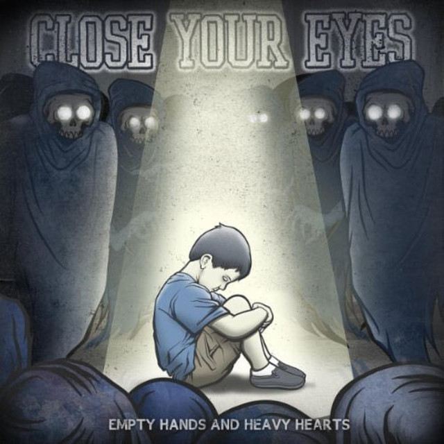 【USED】Close Your Eyes / Empty Hands And Heavy Hearts