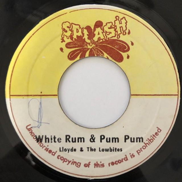 Lloydie And The Lowbites - White Rum & Pum Pum【7-20616】