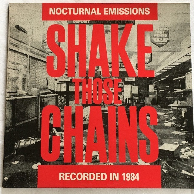 【LP・英盤】Nocturnal Emissions / Shake Those Chains Rattle Those Cages