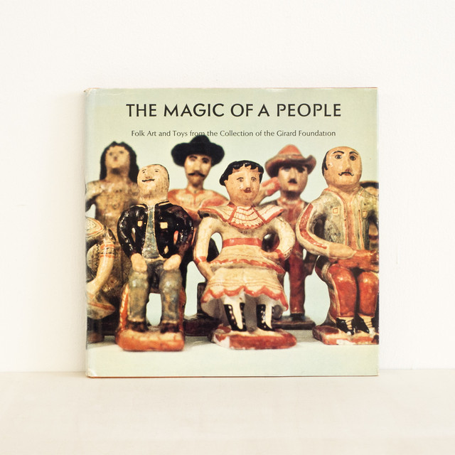 古書 再入荷 The Magic of a People / Folk Arts and Toys From the Collection of the Girard Foundation