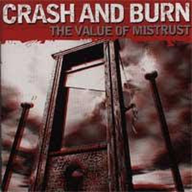 【USED】CRASH AND BURN / The Value of Mistrust