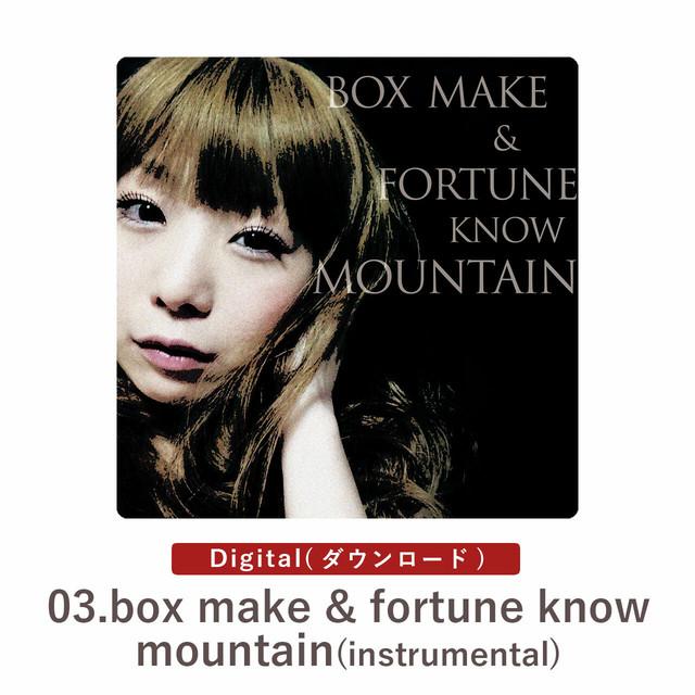 【DL】box make & fortune know mountain(instrumental)