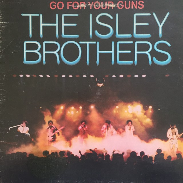The Isley Brothers – Go For Your Guns