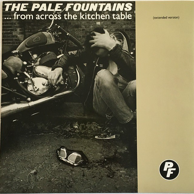 【12inch・英盤】Pale Fountains / ... From Across The Kitchen Table