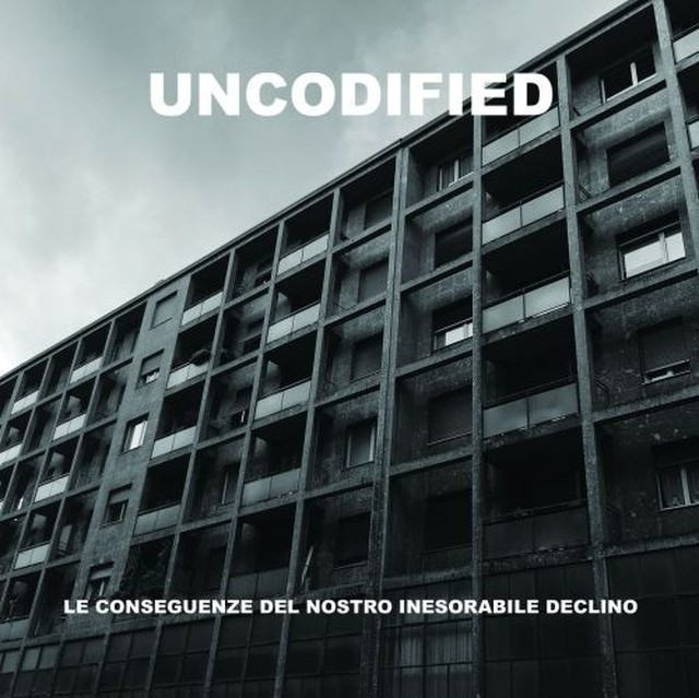 UNCODIFIED - Le Conseguenze Del Nostro Inesorabile Declino  CD - メイン画像