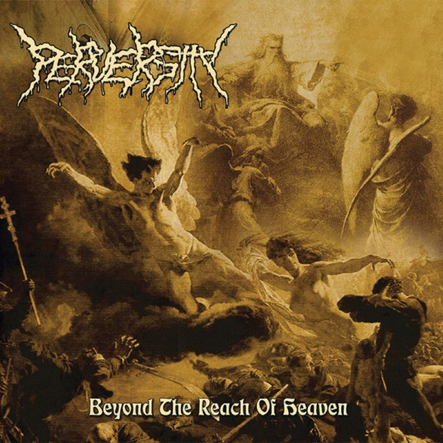 PERVERSITY『Beyond The Reach Of Heaven』CD