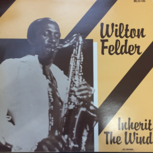 Wilton Felder ‎– Inherit The Wind