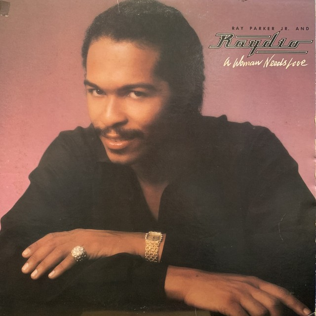 Ray Parker Jr. And Raydio -  A Woman Needs Love