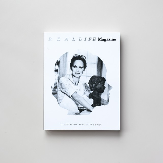 REALLIFE Magazine: Selected Writings and Projects 1979-1994