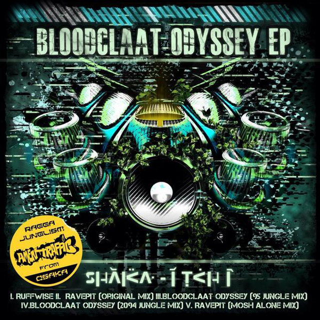 Bloodclaat Odyssey EP[2013]  by SHaKa-iTCHi