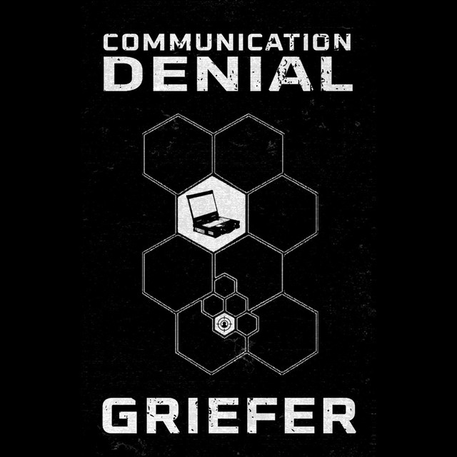 GRIEFER – Communication Denial (CS)