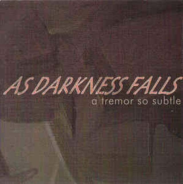 【USED】As Darkness Falls / A Tremor So Subtle