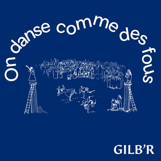 GILB'R - On Danse Comme Des Fous (LP)