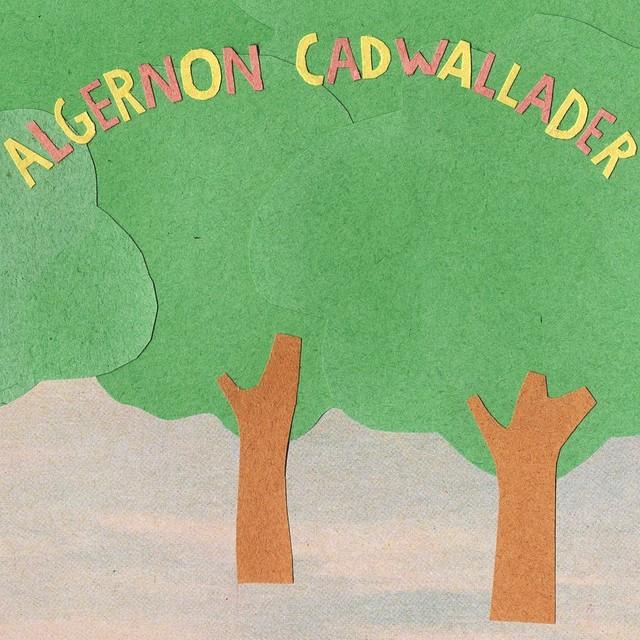 Algernon Cadwallader「SOME KIND OF CADWALLADER」