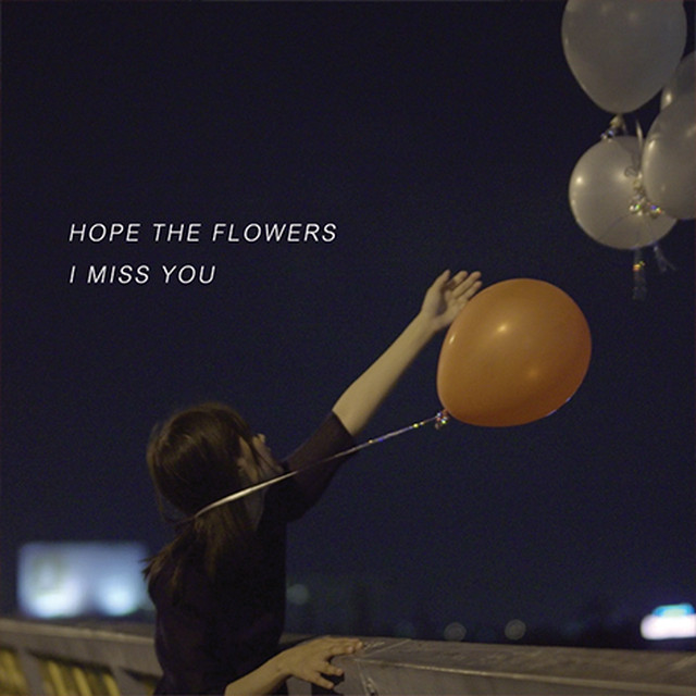 Hope The Flowers 「I MISS YOU」